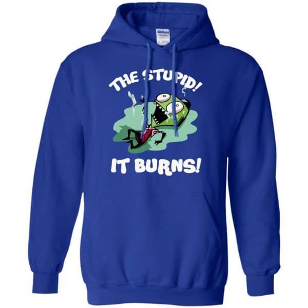 The Stupid It Burns Invader Zim Shirt, Hoodie, Tank Apparel 10