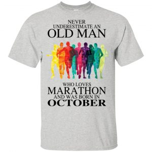 An Old Man Who Loves Marathon And Was Born In October T-Shirts, Hoodie, Tank