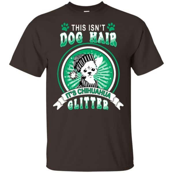 This Isn't Dog Hair It's Chihuahua Glitter T-Shirts, Hoodie, Tank Animals Dog Cat