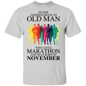 An Old Man Who Loves Marathon And Was Born In November T-Shirts, Hoodie, Tank