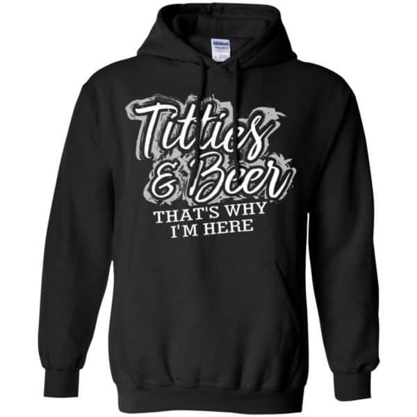 Titties & Beer That's Why I'm Here Shirt, Hoodie, Tank Apparel 7
