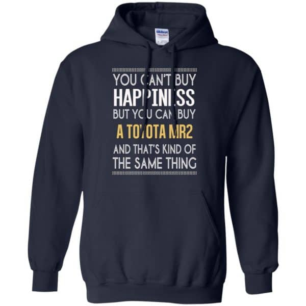You Can't Buy Happiness But You Can Buy A Toyota MR2 And That's Kind Of The Same Thing Shirt, Hoodie, Tank Apparel 8