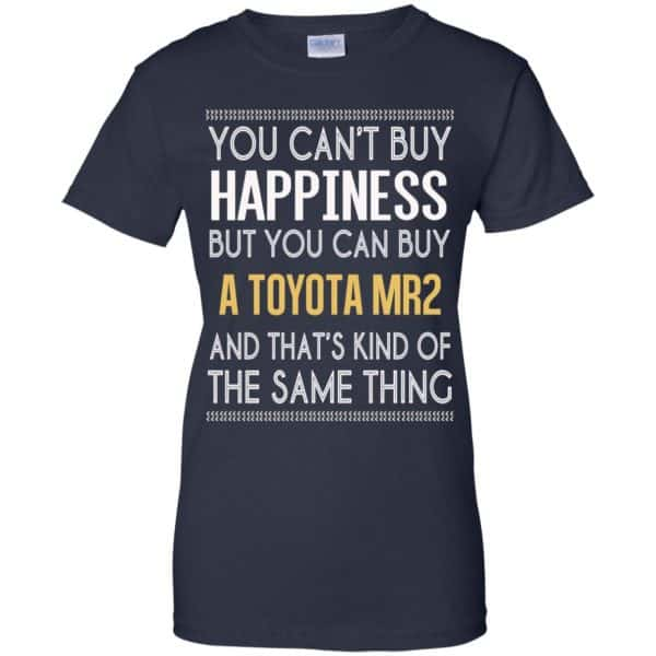 You Can't Buy Happiness But You Can Buy A Toyota MR2 And That's Kind Of The Same Thing Shirt, Hoodie, Tank Apparel 13