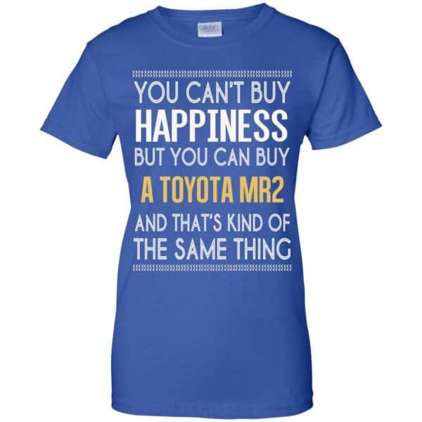 You Can't Buy Happiness But You Can Buy A Toyota MR2 And That's Kind Of The Same Thing Shirt, Hoodie, Tank Apparel 14