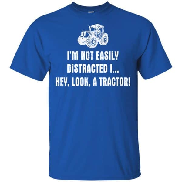 I'm Not Easily Distracted I Hey Look A Tractor Shirt, Hoodie, Tank Apparel 5
