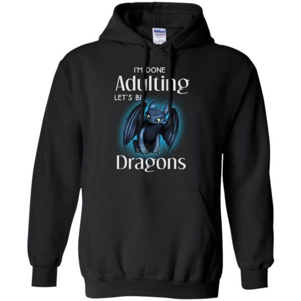 I'm Done Adulting Let's Be Dragons Shirt, Hoodie, Tank Apparel 7