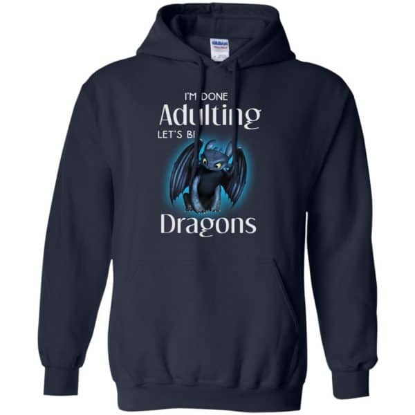 I'm Done Adulting Let's Be Dragons Shirt, Hoodie, Tank Apparel 8