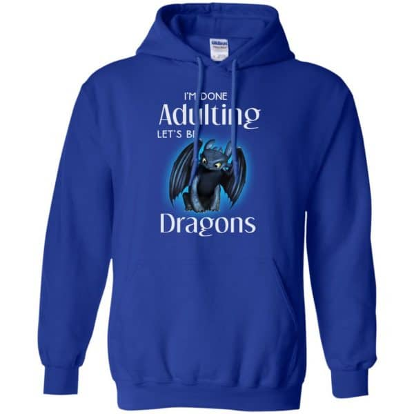 I'm Done Adulting Let's Be Dragons Shirt, Hoodie, Tank Apparel 10