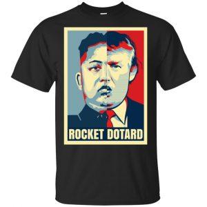 Rocket Dotard Kim Jong-un Donald Trump Shirt, Hoodie, Tank Apparel