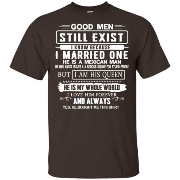 Good Men Still Exist I Married One He Is A Mexican Man T-Shirts, Hoodie, Tank Family 4