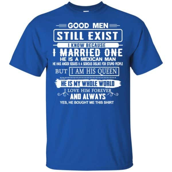 Good Men Still Exist I Married One He Is A Mexican Man T-Shirts, Hoodie, Tank Family 5