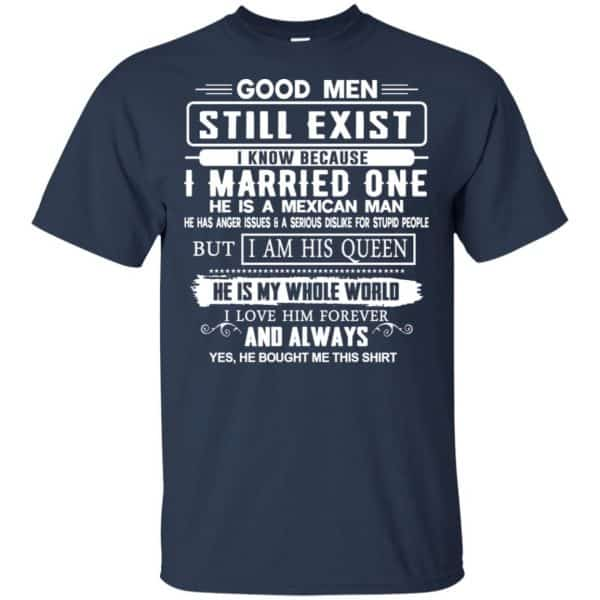 Good Men Still Exist I Married One He Is A Mexican Man T-Shirts, Hoodie, Tank Family 6