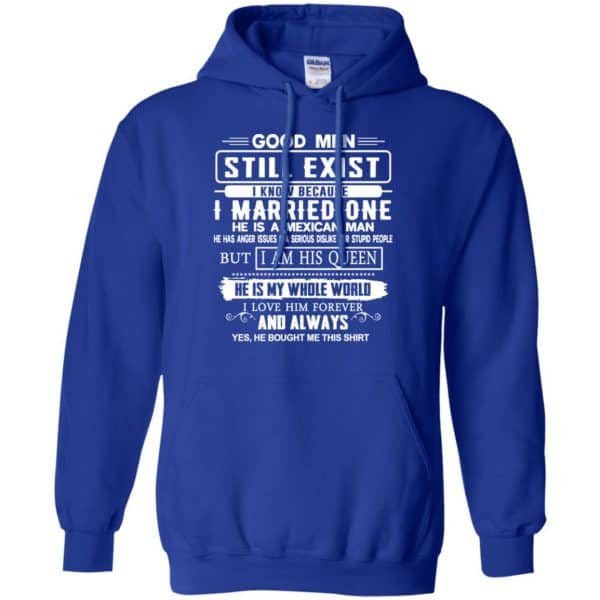 Good Men Still Exist I Married One He Is A Mexican Man T-Shirts, Hoodie, Tank Family 10