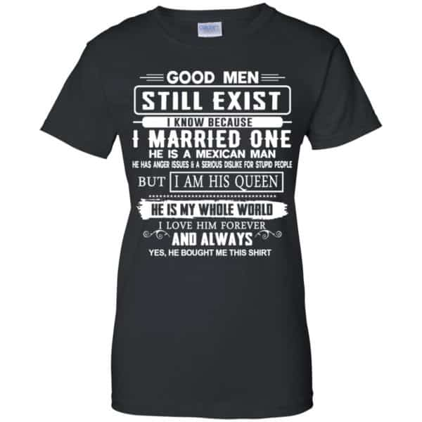 Good Men Still Exist I Married One He Is A Mexican Man T-Shirts, Hoodie, Tank Family 11