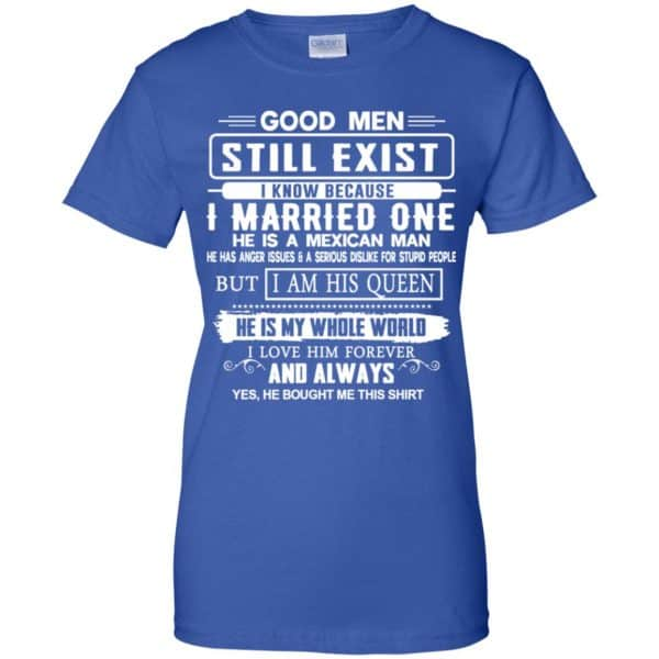 Good Men Still Exist I Married One He Is A Mexican Man T-Shirts, Hoodie, Tank Family 14