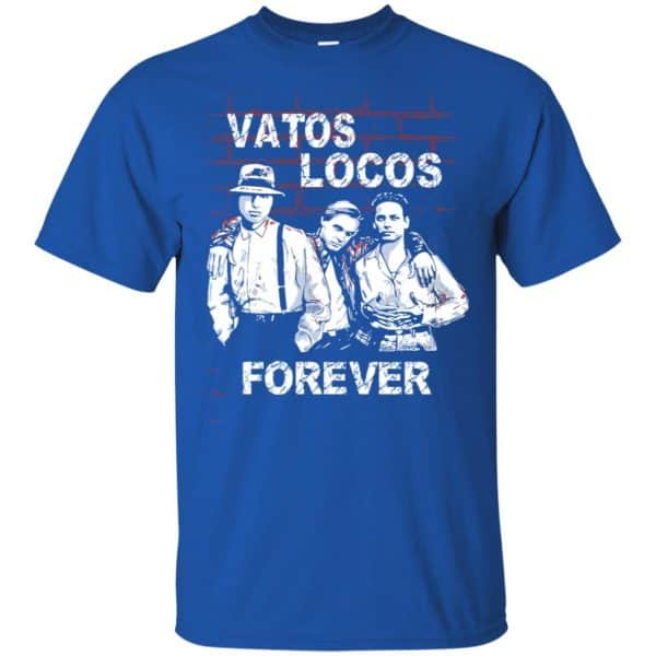 Blood In Blood Out: Vatos Locos Forever T-Shirts, Hoodie, Tank Apparel 5