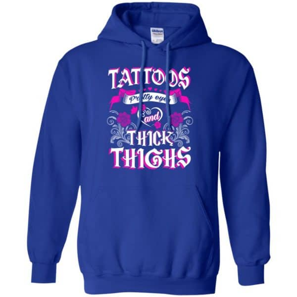 Tattoos Pretty Eyes And Thick Thighs Shirt, Hoodie, Tank Apparel