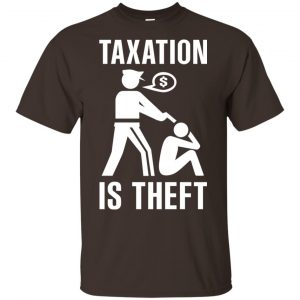 Taxation Is Theft T-Shirts, Hoodie, Tank