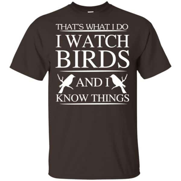 Game Of Thrones: That's What I Do I Watch Birds And I Know Things T-Shirts, Hoodie, Tank Apparel 4