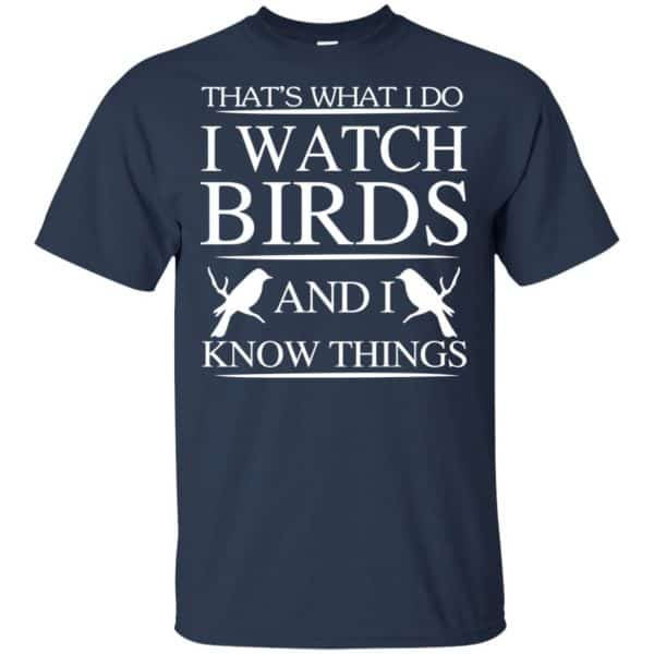Game Of Thrones: That's What I Do I Watch Birds And I Know Things T-Shirts, Hoodie, Tank Apparel 6
