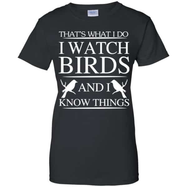 Game Of Thrones: That's What I Do I Watch Birds And I Know Things T-Shirts, Hoodie, Tank Apparel 11
