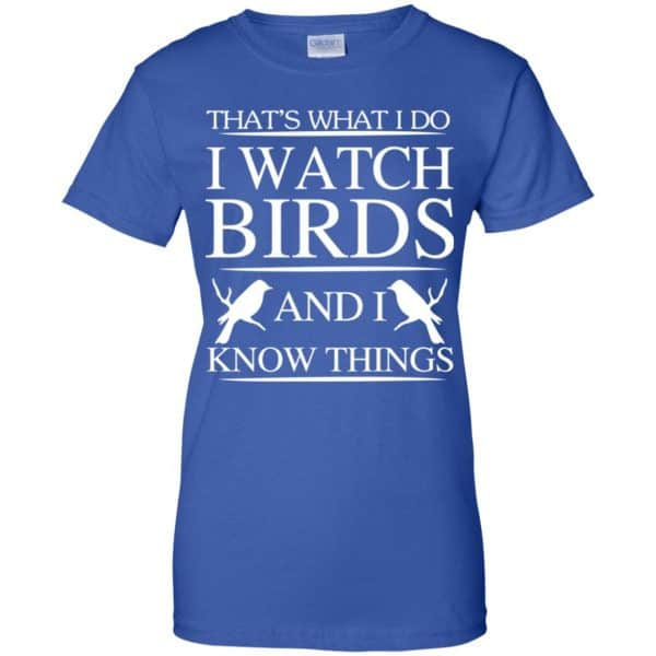 Game Of Thrones: That's What I Do I Watch Birds And I Know Things T-Shirts, Hoodie, Tank Apparel 14