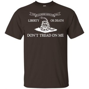 The Culpeper Minutemen T-Shirt – Liberty or Death Dont Tread on Me T-Shirts, Hoodie, Tank