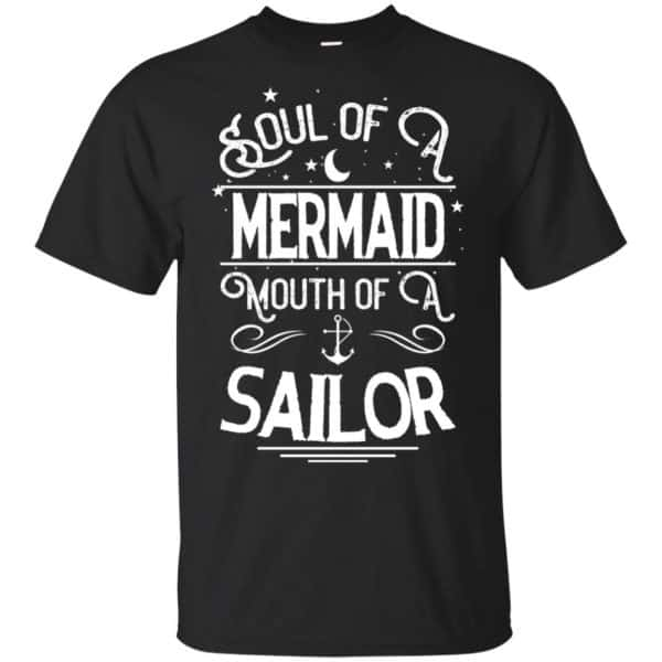 Soul Of Mermaid Mouth Of A Sailor Shirt, Hoodie, Tank Apparel 3