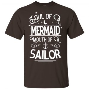 Soul Of Mermaid Mouth Of A Sailor Shirt, Hoodie, Tank Apparel 2