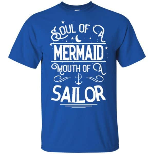 Soul Of Mermaid Mouth Of A Sailor Shirt, Hoodie, Tank Apparel 5