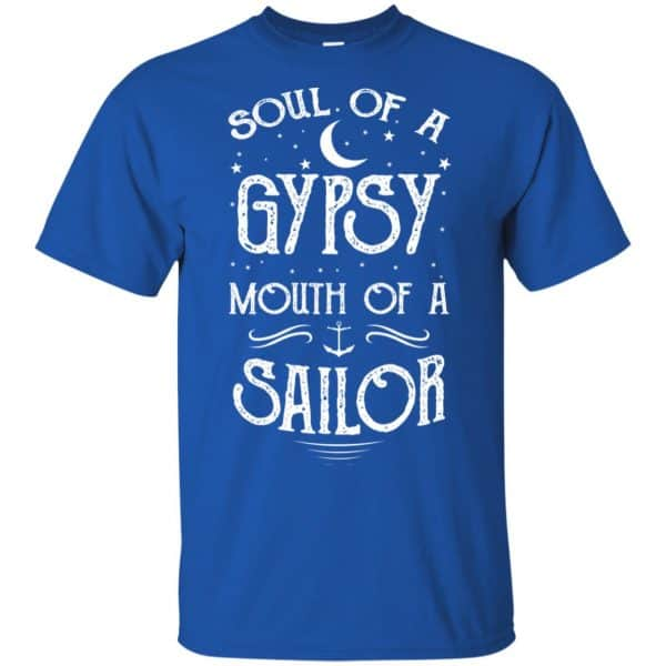 Soul Of A Gypsy Mouth Of A Sailor Shirt, Hoodie, Tank Apparel 5