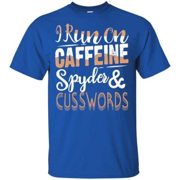 I Run On Caffeine Spyder & Cuss Word Shirt, Hoodie, Tank Apparel 5