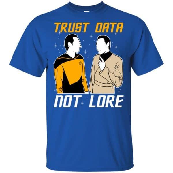Trust Data Not Lore – Star Trek Shirt, Hoodie, Tank Apparel