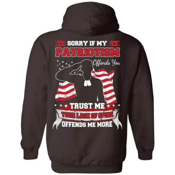 Sorry If My Patriotism Offends You Trust Me Your Lack Of Spine Offends Me More T-Shirts, Hoodie, Tank Apparel 9