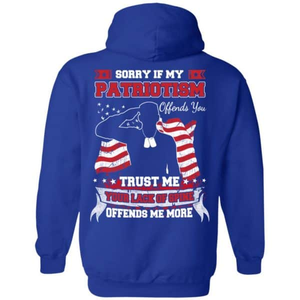 Sorry If My Patriotism Offends You Trust Me Your Lack Of Spine Offends Me More T-Shirts, Hoodie, Tank Apparel 10