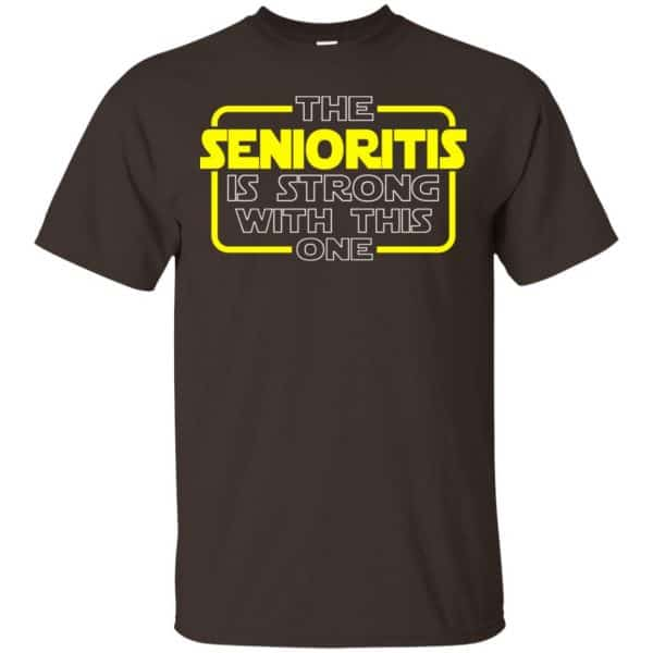 The Senioritis Is Strong With This One Star War Shirt, Hoodie, Tank Apparel 4