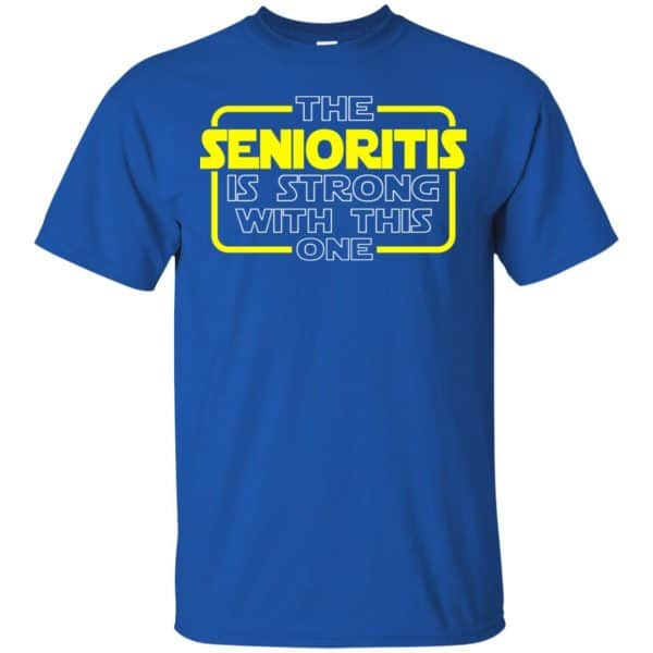 The Senioritis Is Strong With This One Star War Shirt, Hoodie, Tank Apparel 5
