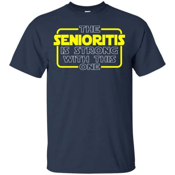 The Senioritis Is Strong With This One Star War Shirt, Hoodie, Tank Apparel 6