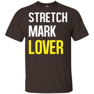 Stretch Mark Lover Shirt, Hoodie, Tank Apparel