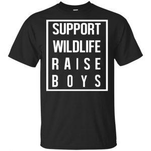 Support Wildlife Raise Boys Shirt, Hoodie, Tank Apparel