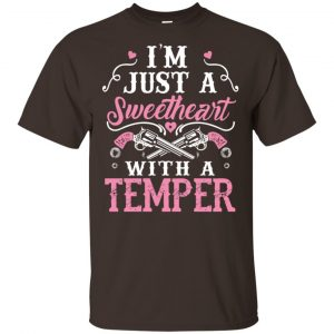 I'm Just A Sweetheart With A Temper Shirt, Hoodie, Tank Apparel 2