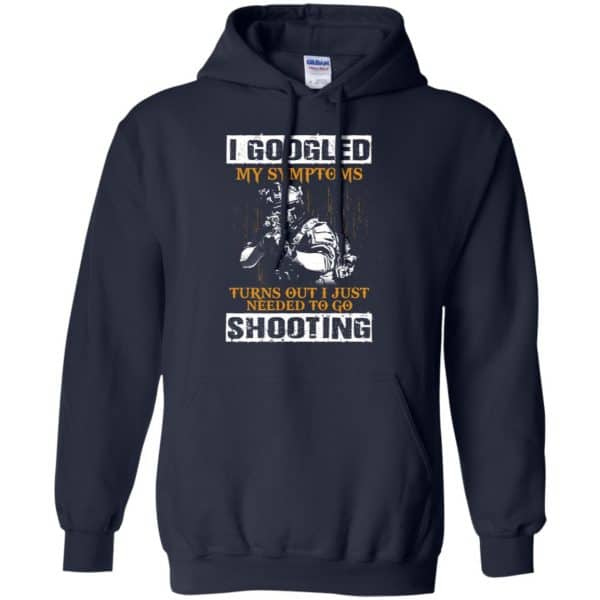 I Googled My Symptoms Turns Out I Just Needed To Go Shooting Shirt, Hoodie, Tank Apparel 8