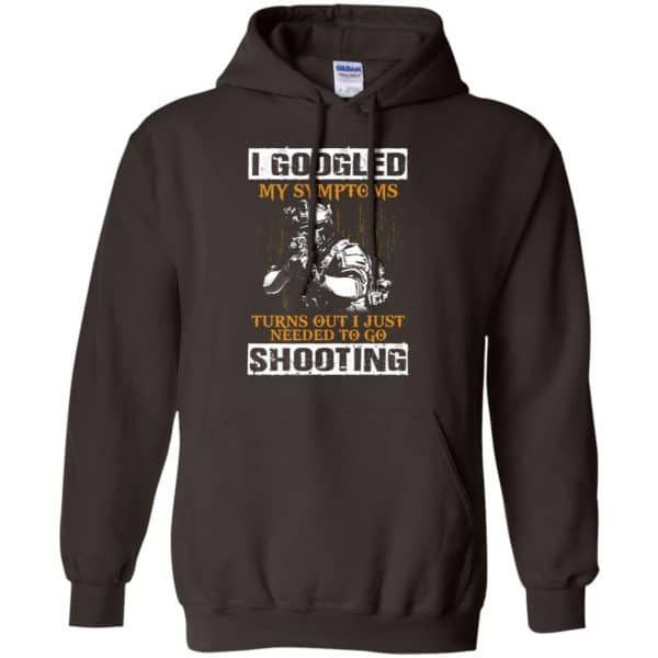 I Googled My Symptoms Turns Out I Just Needed To Go Shooting Shirt, Hoodie, Tank Apparel 9