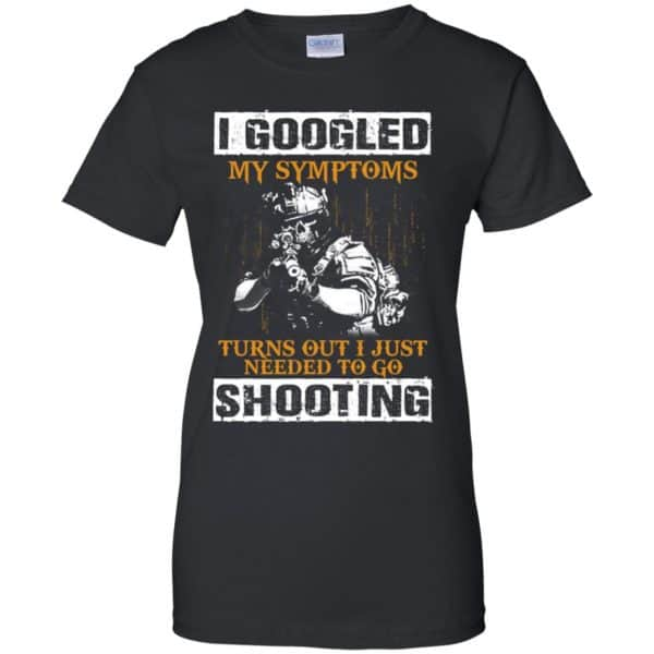 I Googled My Symptoms Turns Out I Just Needed To Go Shooting Shirt, Hoodie, Tank Apparel 11