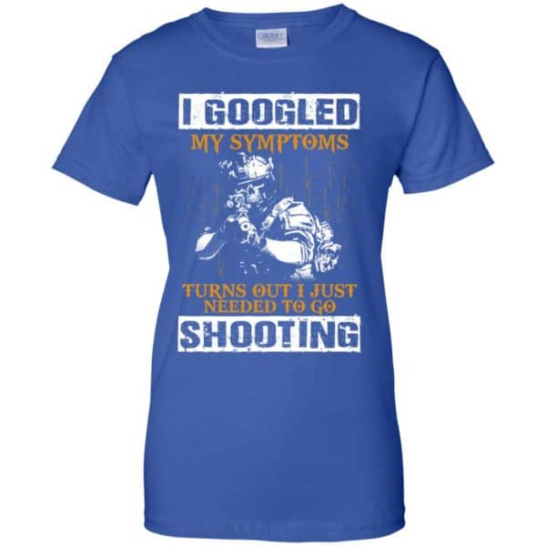 I Googled My Symptoms Turns Out I Just Needed To Go Shooting Shirt, Hoodie, Tank Apparel 14
