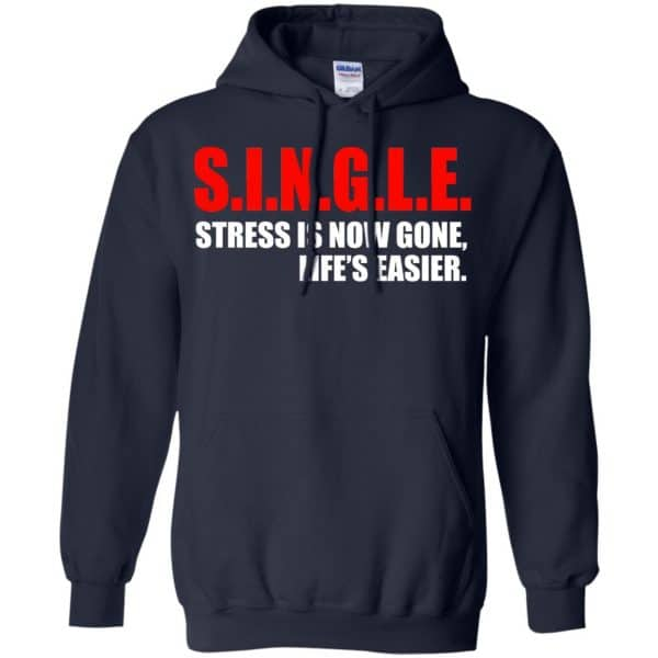 Single Stress Is Now Gone Life's Easier Shirt, Hoodie, Tank Apparel 8