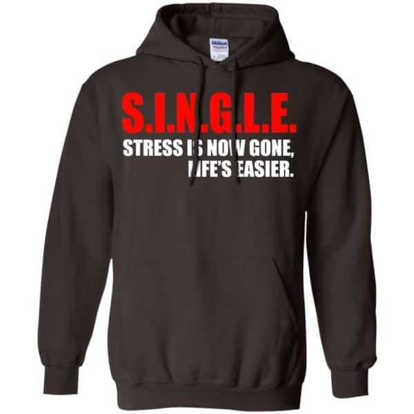 Single Stress Is Now Gone Life's Easier Shirt, Hoodie, Tank Apparel 9