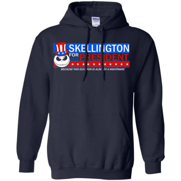 Skellington For President 2016 Because This Election Is Already A Nightmare Shirt, Hoodie, Tank Apparel 8