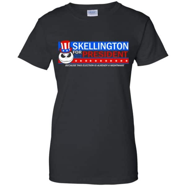 Skellington For President 2016 Because This Election Is Already A Nightmare Shirt, Hoodie, Tank Apparel 11
