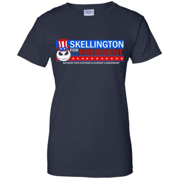 Skellington For President 2016 Because This Election Is Already A Nightmare Shirt, Hoodie, Tank Apparel 13